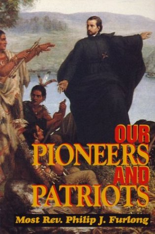 Our Pioneers and Patriots 9780895555922