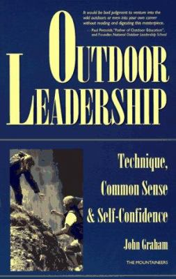 Outdoor Leadership: Technique, Common Sense, and Self Confidence 9780898865028