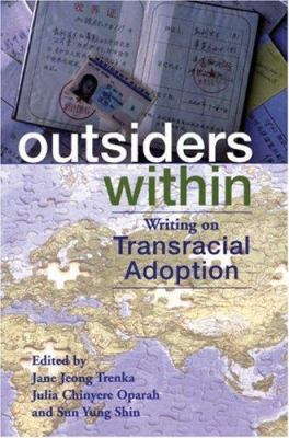 Outsiders Within: Writing on Transracial Adoption 9780896087644