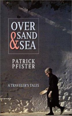 Over Sand and Sea: A Traveler's Tales 9780897334976