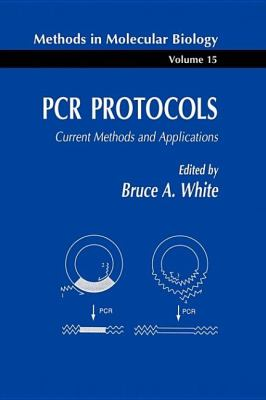 PCR Protocols: Current Methods and Applications 9780896032446