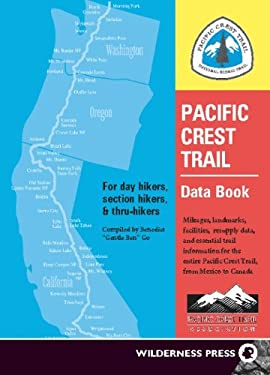 Pacific Crest Trail Data Book: Mileages, Landmarks, Facilities, Resupply Data, and Essential Trail Information for the Entire Pacific Crest Trail, fr 9780899973692