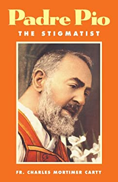 Padre Pio-The Stigmatist 9780895553553