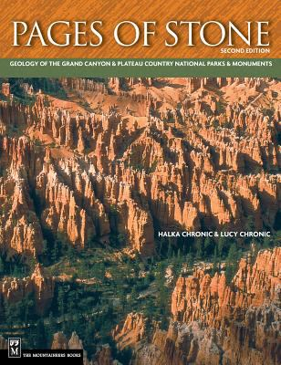 Pages of Stone: Geology of the Grand Canyon & Plateau Country National Parks & Monuments 9780898866803