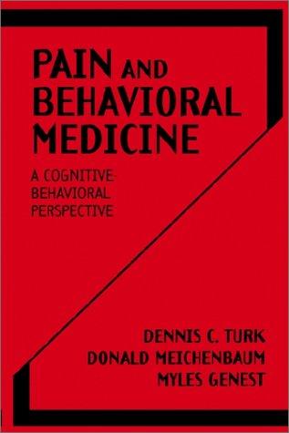 Pain and Behavioral Medicine: A Cognitive-Behavioral Perspective 9780898629170