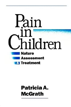 Pain in Children: Nature, Assessment, and Treatment 9780898623901
