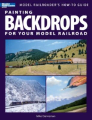 Painting Backdrops for Your Model Railroad 9780890247051