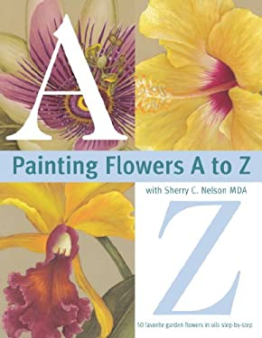 Painting Flowers from A to Z 9780891349389