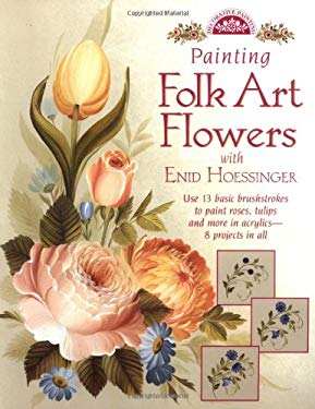 Painting Folk Art Flowers with Enid Hoessinger 9780891348894