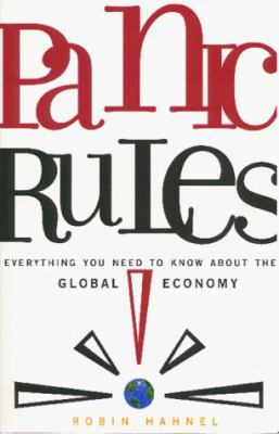 Panic Rules!: Everything You Need to Know about the Global Economy 9780896086098