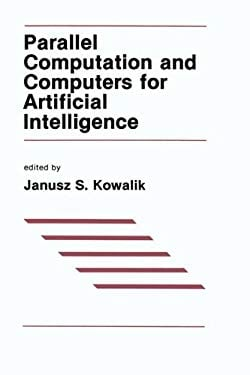 Parallel Computation & Computers for Artificial Intelligence 9780898382273