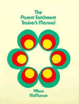 Parent Enrichment Trainer's Manual 9780893340568