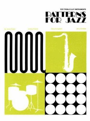 Patterns for Jazz -- A Theory Text for Jazz Composition and Improvisation: Treble Clef Instruments