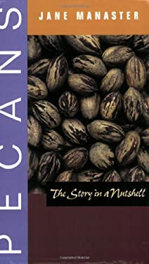 Pecans: The Story in a Nutshell 9780896726406