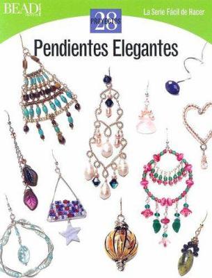 Pendientes Elegantes: 28 Proyectos 9780890244999