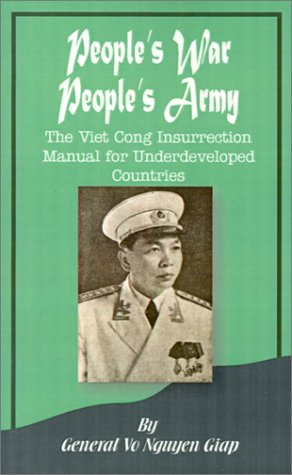 People's War People's Army: The Viet Cong Insurrection Manual for Underdeveloped Countries 9780898753714