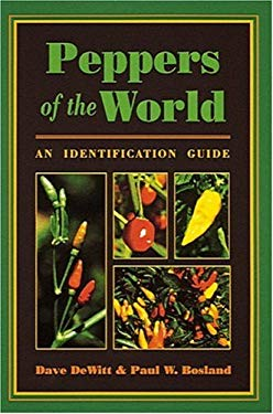 Peppers of the World: An Identification Guide 9780898158403