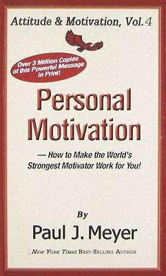 Personal Motivation: How to Make the World's Strongest Motivator Work for You 9780898113068