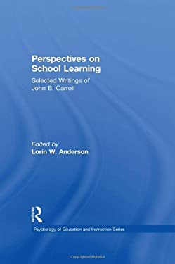 Perspectives on School Learning: Selected Writings of John B. Carroll 9780898593433