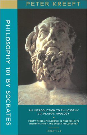 Philosophy 101 by Socrates: An Introduction to Philosophy Via Plato's Apology 9780898709254