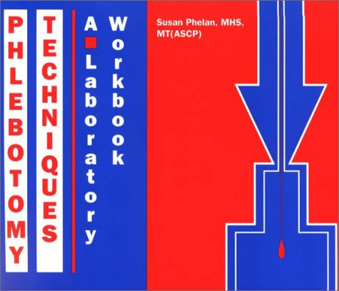 Phlebotomy Techniques: A Laboratory Workbook 9780891893431