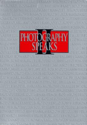 Photography Speaks II: Seventy-Six Photographers on Their Art