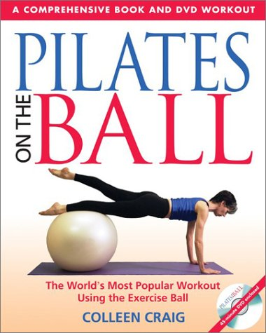 Pilates on the Ball: A Comprehensive Book and DVD Workout [With DVD] 9780892810956