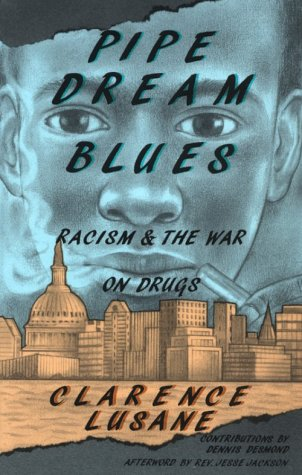 Pipe Dream Blues: Racism and the War on Druges 9780896084100