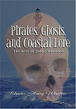 Pirates, Ghosts, and Coastal Lore: The Best of Judge Whedbee 9780895872951