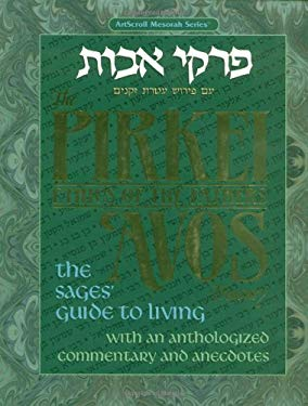 Pirkei Avos Treasury: The Sages Guide to Living with an Anthologized Commentary & Anecdotes 9780899063744