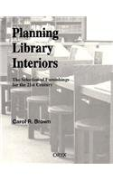 Planning Library Interiors: The Selection of Furnishings for the 21st Century Second Edition 9780897748506