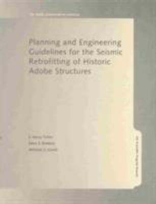 Planning and Engineering Guidelines for the Seismic Retrofitting of Historic Adobe Structures 9780892365883