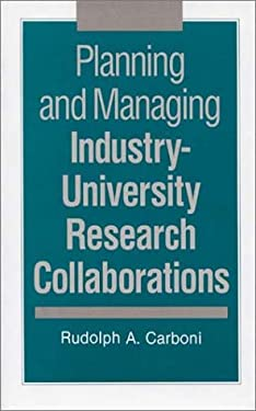Planning and Managing Industry-University Research Collaborations 9780899307695