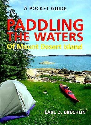 Pocket Guide to Paddling the Waters of Mt. Desert Island 9780892723577