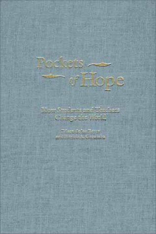 Pockets of Hope: How Students and Teachers Change the World 9780897895231