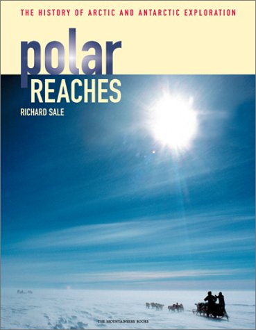 Polar Reaches: The History of Arctic and Antarctic Exploration 9780898868739
