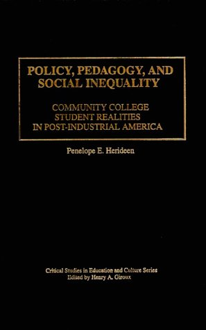 Policy, Pedagogy, and Social Inequality: Community College Student Realities in Post-Industrial America 9780897895934