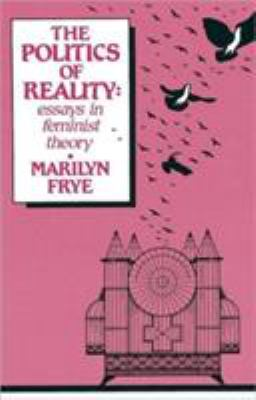 Politics of Reality: Essays in Feminist Theory 9780895940995