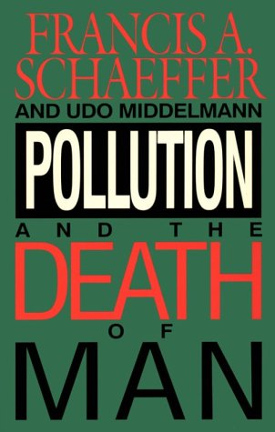 Pollution & the Death of Man 9780891076865