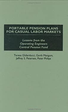 Portable Pension Plans for Casual Labor Markets: Lessons from the Operating Engineers Central Pension Fund 9780899309958