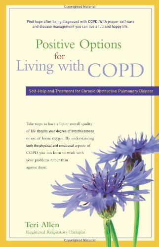 Positive Options for Living with COPD: Self-Help and Treatment for Chronic Obstructive Pulmonary Disease 9780897935531