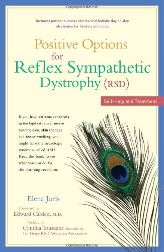 Positive Options for Reflex Sympathetic Dystrophy (RSD): Self-Help and Treatment 9780897934367