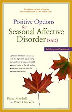 Positive Options for Seasonal Affective Disorder (Sad): Self-Help and Treatment 9780897934138