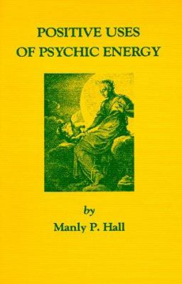 Positive Uses of Psychic Energy 9780893143435