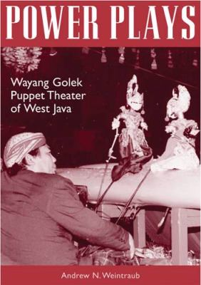 Power Plays: Wayang Golek Puppet Theater of West Java [With CDROM] 9780896802407