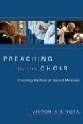 Preaching to the Choir: Reclaiming the Role of Sacred Musician 9780898695281