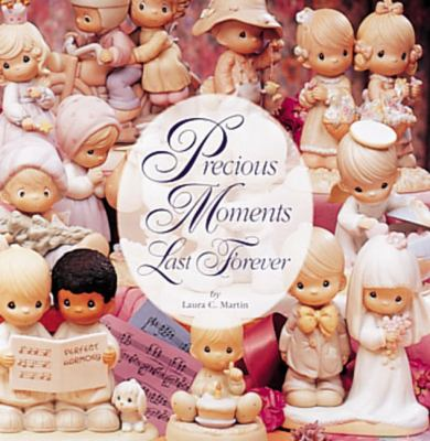 Precious Moments Last Forever 9780896600836