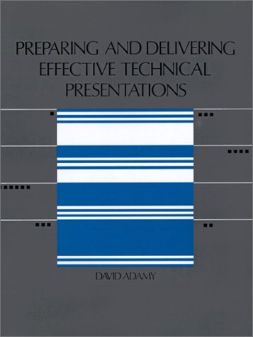 Preparing and Delivering Effective Technical Presentations 9780890062463