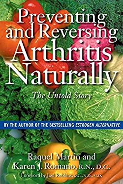 Preventing and Reversing Arthritis Naturally: The Untold Story 9780892818914