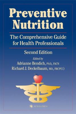 Preventive Nutrition: The Comprehensive Guide for Health Professionals, Second Edition 9780896039117